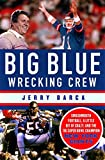 img - for Big Blue Wrecking Crew: Smashmouth Football, a Little Bit of Crazy, and the '86 Super Bowl Champion New York Giants book / textbook / text book