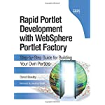 Rapid Portlet Development with WebSphere Portlet Factory: Step-by-Step Guide for Building Your Own Portlets (developerWorks Series)