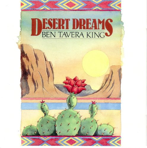 Desert Dreams, King,Ben Tavera