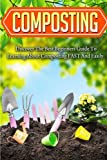 img - for Composting: Discover The Best Beginners Guide To Learning About Composting FAST And Easily (Composting for beginners, Composting book, Composting, Organic Gardener composting, Planting guides) book / textbook / text book