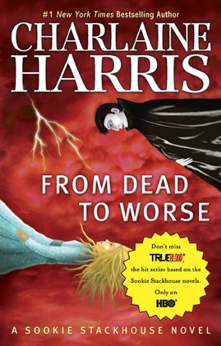 Cover of From Dead to Worse (Sookie Stackhouse/True Blood, Book 8)