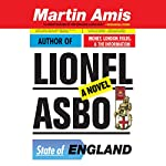 Lionel Asbo: State of England | Martin Amis