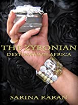The Zyronian Bk 1 - Destination Africa (The Zyronian Book Series)
