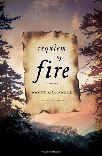 Requiem by Fire  A Novel, Wayne Caldwell