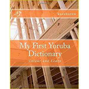 My First Yoruba Dictionary: Colour and Learn