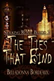 The Ties That Bind [Stalking Royal Blood Book 2] by Belladonna Bordeaux