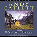 Andy Catlett: Early Travels: A Novel (       UNABRIDGED) by Wendell Berry Narrated by Paul Michael
