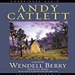 Andy Catlett: Early Travels: A Novel | Wendell Berry