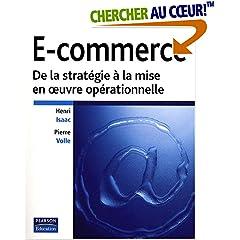 E-commerce, de la stratégie à la mise en oeuvre opérationnelle, de Henri Isaac et Pierre Volle, chez Pearson Education (2008