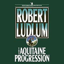 The Aquitaine Progression | Livre audio Auteur(s) : Robert Ludlum Narrateur(s) : Rob Shapiro