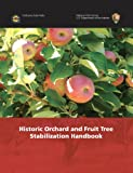img - for Historic Orchard and Fruit Tree Stabilization Handbook book / textbook / text book