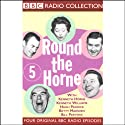 Round the Horne: Volume 5 Radio/TV Program by Kenneth Horne,  more Narrated by Kenneth Horne, Kenneth Williams, Betty Marsden, Hugh Paddick