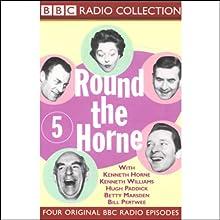 Round the Horne: Volume 5  by Kenneth Horne, more Narrated by Kenneth Horne, Kenneth Williams, Betty Marsden, Hugh Paddick