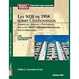 Ley 5038 de 1958 sobre Condominios (República Dominicana), comentada, anotada y concordada con la Ley 108-05 de...