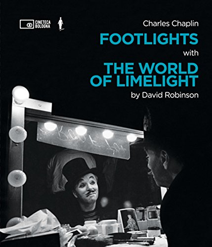 Charlie Chaplin: Footlights with The World of Limelight, by David Robinson