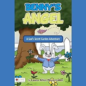 Benny's Angel: A God's Secret Garden Adventure | [Laura Allen Nonemaker]