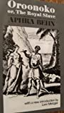 Oroonoko; Or, the Royal Slave (The Norton Library, N702) (0393007022) by Aphra Behn