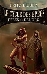 Le Cycle des �p�es, Tome 1 : Ep�es et d�mons par Fritz Leiber