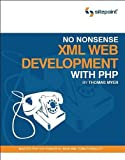 img - for No Nonsense XML Web Development with PHP: 1st (First) Edition book / textbook / text book