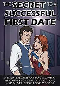 (FREE on 9/2) The Secret To A Successful First Date: A Flawless Method For Blowing Her Mind, Building Attraction, And Never Being Lonely Again by Drew Michaels - http://eBooksHabit.com