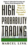 High-Probability Trading, Chapter 15: Setting Risk Parameters and Making a Money Management Plan