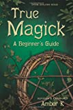 True Magick: 2nd Edition (0738708232) by K, Amber