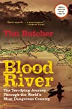 Blood River: The Terrifying Journey Through The Worlds Most Dangerous Country