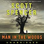 Man in the Woods | Scott Spencer