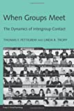 img - for When Groups Meet: The Dynamics of Intergroup Contact (Essays in Social Psychology) book / textbook / text book