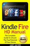 Kindle Fire HD Manual: The Complete Guide To Unlock The True Potential of Your Device in 30 Minutes(DECEMBER 2013)