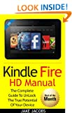 Kindle Fire HD User Manual: The Complete User Guide With Instructions, Tutorial to Unlock The True Potential of Your Device in 30 Minutes (JUNE 2014)