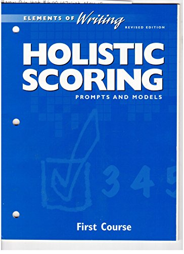 Elements of Writing First Course Revised Edition:  Holistic Scoring, Prompts and Models (Elements of Writing First Cours