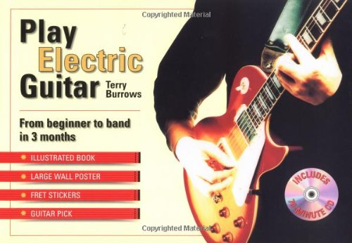 Play Electric Guitar: From Beginner To Band In 3 Months