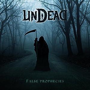 Undead - False Prophecies (2015)
