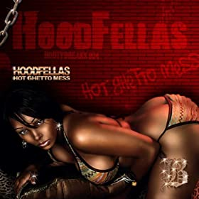 Amazon Com Hot Ghetto Mess Hoodfellas Mp3 Downloads