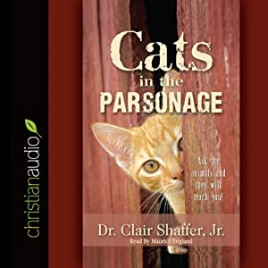 Cats in the Parsonage: Ask The Animals and They Will Teach You | [Clair Shaffer]