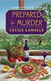 img - for Prepared for Murder: A Culinary Mystery with Recipes by Cecile Lamalle (2001-09-01) book / textbook / text book
