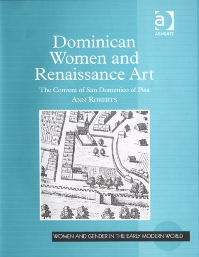 Dominican Women and Renaissance Art (Women and Gender in the Early Modern World)