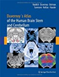 img - for Duvernoy's Atlas of the Human Brain Stem and Cerebellum: High-Field MRI, Surface Anatomy, Internal Structure, Vascularization and 3 D Sectional Anatomy book / textbook / text book