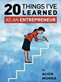 20 Things I've Learned as an Entrepreneur (English Edition)