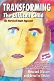 Transforming the Difficult Child: The Nurtured Heart Approach (0967050707) by Howard Glasser