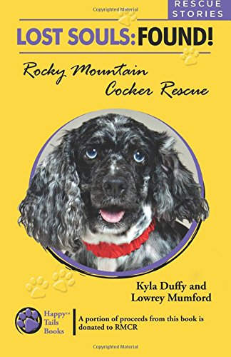 Lost Souls: Found! Rocky Mountain Cocker Rescue Rescue Stories front-876622
