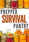 Prepper Survival Pantry: The Survivor…