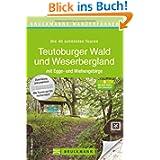 Wanderführer Teutoburger Wald und Weserbergland: Die 40 schönsten Wanderwege auch im Egge-und Wiehengebirge mit...