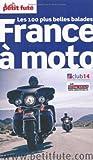 echange, troc Jean-Paul Labourdette, Dominique Auzias, Fabien Lecoutre, Baptiste Rubat, Collectif - Le Petit Futé France à moto