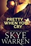 Pretty When You Cry: A Dark Romance N...