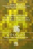 img - for Constitucionalismo E Teoria Do Estado: Ensaios De Historia E Teoria Politica - Vol.6 book / textbook / text book