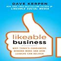Likeable Business: Why Today's Consumers Demand More and How Leaders Can Deliver (       UNABRIDGED) by Dave Kerpen Narrated by Christopher Prince