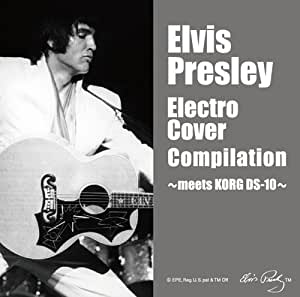 Elvis Presley Electro Cover Compilation~meets KORG DS-10~