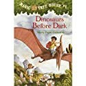 Magic Tree House, Book 1: Dinosaurs Before Dark (       UNABRIDGED) by Mary Pope Osborne Narrated by Mary Pope Osborne